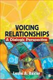Voicing Relationships : A Dialogic Perspective, Baxter, Leslie A., 1412927846