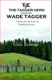 The Tagger Herd: Wade Tagger, Gini Roberge, 1499607849