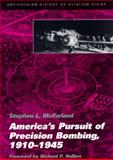 America's Pursuit of Precision Bombing, 1910-1945, Stephen L. McFarland, 1560987847