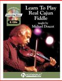 Learn to Play Real Cajun Fiddle, Michael Doucet, 1932537848
