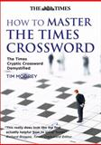 How to Master the Times Crossword, Tim Moorey and Times Staff, 0007277849