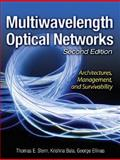 Multiwavelength Optical Networks : Architectures, Management, and Survivability, Stern, Thomas E. and Bala, Krishna, 0131857843