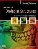 Anatomy of Orofacial Structures : A Comprehensive Approach, Brand, Richard W. and Isselhard, Donald E., 0323227848