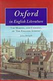 Oxford in English Literature : The Making, and Undoing, of 'the English Athens', Dougill, John, 0472107844