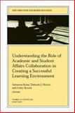 Understanding the Role of Academic and Student Affairs Collaboration in Creating a Successful Learning Environment : New Directions for Higher Education, , 0787957844