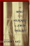 The Impact of the Holocaust on Jewish Theology, , 0814747841