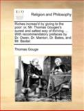 Riches Increas'D by Giving to the Poor, Thomas Gouge, 1140737848