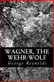 Wagner, the Wehr-Wolf, George Reynolds, 1477677844