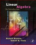 Linear Algebra : An Introduction, Bronson, Richard and Costa, Gabriel B., 0120887843