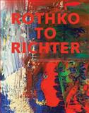 Rothko to Richter : Mark-Making in Abstract Painting from the Collection of Preston H. Haskell, Baum, Kelly, 0300207840