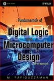 Fundamentals of Digital Logic and Microcomputer Design, Rafiquzzaman, M., 0471727849