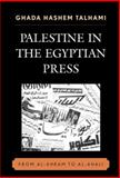 Palestine in the Egyptian Press : From Al-Ahram to Al-Ahali, Talhami, Ghada Hashem, 073911784X