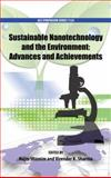 Sustainable Nanotechnology and the Environment: Advances and Achievements, Shamim, Najm and Sharma, Virender K., 0841227845
