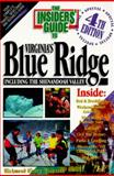 The Insiders' Guide to Virginia's Blue Ridge, Lin Chaff and Dale Leatherman, 0912367849