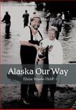 Alaska Our Way, Elaine Brooks Held, 1477117849