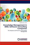 Knowledge Management in Smes Software Consulting Companies, Gopalkrushna Patel, 3659177849