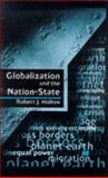 Globalization and the Nation-State, Holton, Robert J., 0333657845