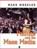 Politics and the Mass Media 9780631197843