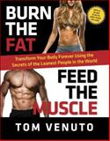 Burn the Fat, Feed the Muscle, Tom Venuto, 0804137846