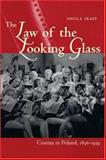 The Law of the Looking Glass : Cinema in Poland, 1896-1939, Skaff, Sheila, 0821417843