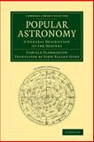 Popular Astronomy : A General Description of the Heavens, Flammarion, Camille, 1108067840