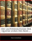 Die Lautverhältnisse der Quatre Livres des Rois, Paul Schlösser, 1145077846