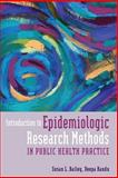 Introduction to Epidemiologic Research Methods in Public Health Practice 1st Edition