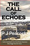The Call of Echoes, P. Peacock, 1475127847