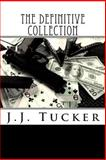 The Definitive Collection, J. J. Tucker, 1481207849