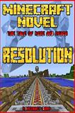 A Minecraft Novel: Resolution, Minecraft Guru, 1500317845