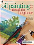 Oil Painting for the Absolute Beginner, Mark Willenbrink and Mary Willenbrink, 1600617840