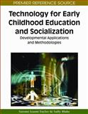 Technology for Early Childhood Education and Socialization : Developmental Applications and Methodologies, Sally Blake, Satomi Izumi-Taylor, 1605667846