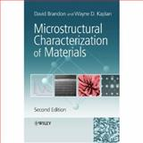 Microstructural Characterization of Materials, Brandon, David D. and Kaplan, Wayne D., 0470027843
