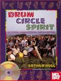Drum Circle Spirit : Facilitating Human Potential Through Rhythm, Hull, Arthur E., 0941677842