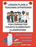 Lesson Plans and Teaching Strategies for Character Counts Elementary Classrooms, Ben Popp, 1493797840