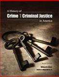 A History of Crime and Criminal Justice in America, Oliver, Willard M. and Hilgenberg, James F., Jr., 1594607842