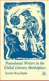 Postcolonial Writers in the Global Literary Marketplace 9780230507845