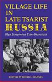 Village Life in Late Tsarist Russia 9780253207845