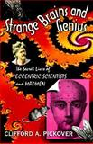 Strange Brains and Genius, Clifford A. Pickover, 0306457849
