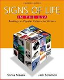 Signs of Life in the USA : Readings on Popular Culture for Writers, Maasik, Sonia and Solomon, Jack, 0312397844