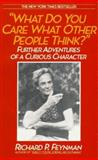 What Do You Care What Other People Think?, Richard Phillips Feynman, 0553347845