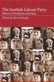 The Scottish Labour Party : History, Institutions and Ideas, Hassan, Gerry, 0748617841