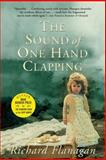 Sound of One Hand Clapping, Richard Flanagan, 0802137849