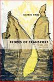 Tropes of Transport : Hegel and Emotion, Pahl, Katrin, 0810127849