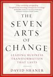 The Seven Arts of Change, David Shaner and Brent Cole, 1402767846
