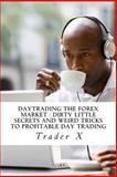 Daytrading the Forex Market, Trader X, 148258784X