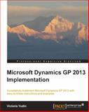 Microsoft Dynamics GP 2013 Implementation, Victoria Yudin, 1782177841