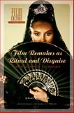 Film Remakes As Ritual and Disguise : From Carmen to Ripley, Zanger, Anat, 9053567844