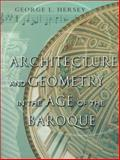 Architecture and Geometry in the Age of the Baroque, Hersey, George L., 0226327841