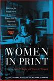 Women in Print : Essays on the Print Culture of American Women from the Nineteenth and Twentieth Centuries, , 0299217841